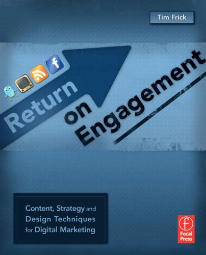 Return on Engagement: Content, Strategy, and Design Techniques for Digital Marketing