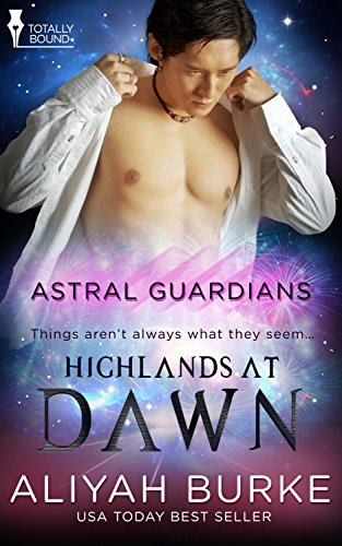 Aliyah Burke - Highlands at Dawn (Astral Guardians Book 2)