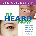 Be Heard Now! | Lee Glickstein