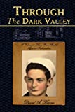 img - for Through The Dark Valley: A Veteran's Three Year Battle Against Tuberculosis book / textbook / text book