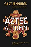 Aztec Autumn (0765317516) by Gary Jennings