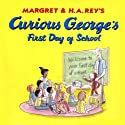 Curious George's First Day of School (Unabridged) (       UNABRIDGED) by Margret Rey, H. A. Rey Narrated by  uncredited