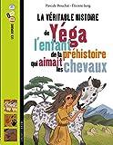 Yega, l'enfant de la préhistoire qui aimait les chevaux...