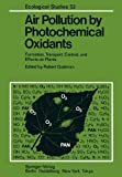 img - for Air Pollution by Photochemical Oxidants: Formation, Transport, Control, and Effects on Plants (Ecological Studies) book / textbook / text book
