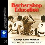 Barbershop Education: What Makes Us Southerners, Volume II | Kathryn Tucker Windham