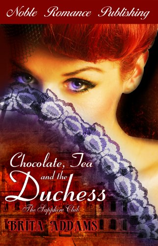 Chocolate, Tea and the Duchess (The Sapphire Club Series)