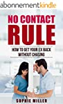 No Contact Rule: How to Get Your Ex B...