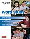Word Study Lessons: Phonics, Spelling...