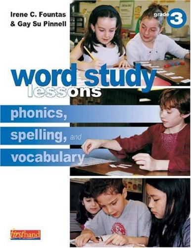 Word Study Lessons: Phonics, Spelling, and Vocabulary