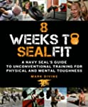 8 Weeks to SEALFIT: A Navy SEAL's Gui...