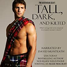 Tall, Dark, and Kilted: The Ravenscraig Legacy, Book 3 Audiobook by Allie Mackay, Sue-Ellen Welfonder Narrated by David Monteath