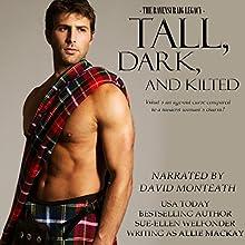 Tall, Dark, and Kilted: The Ravenscraig Legacy, Book 3 | Livre audio Auteur(s) : Allie Mackay, Sue-Ellen Welfonder Narrateur(s) : David Monteath