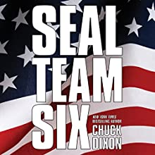 SEAL Team Six: The Novel (       UNABRIDGED) by Chuck Dixon Narrated by Markham Anderson