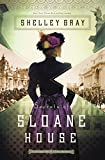 Secrets of Sloane House (The Chicago Worlds Fair Mystery Series)