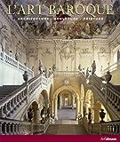 L'art baroque : Architecture, sculpture, peinture