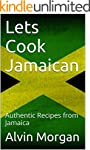 Lets Cook Jamaican: Authentic Recipes...