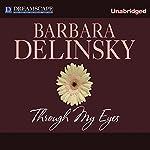 Through My Eyes   Barbara Delinsky