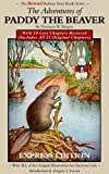 img - for The Adventures of Paddy the Beaver: With 10 Lost Chapters Restored (Illustrated) (EXPRESS EDITION) (The Restored Bedtime Story Books) book / textbook / text book