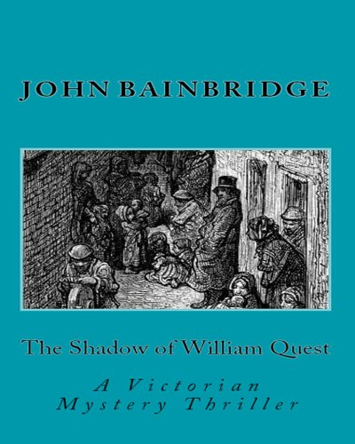 The Shadow of William Quest: A William Quest Victorian Thriller
