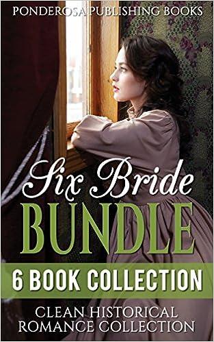 MAIL ORDER BRIDE: Clean Romance: Six Bride Bundle BOX SET [Western Christian Inspirational Historical Romance Collection] (Western Christian Historical Romance Short Stories)