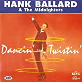 Dancin' and Twistin' ~ Hank Ballard