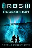 Orbs III: Redemption: A Science Fiction Thriller