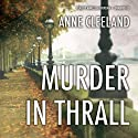 Murder in Thrall Audiobook by Anne Cleeland Narrated by Marcella Riordan