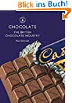 Chocolate: The British Chocolate Indu...