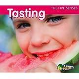 Tasting (The Five Senses)