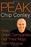 Peak: How Great Companies Get Their Mojo from Maslow (text only)1st (First) edition by C. Conley