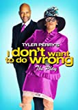 Tyler Perry's I Don't Want to Do Wrong [DVD] [2012] [Region 1] [US Import] [NTSC]