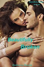 Beautifully Broken (Beautifully Series, Book 1)