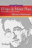 img - for El hijo de Mister Playa: Una semblanza de Roberto Bola o (Spanish Edition) book / textbook / text book