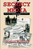 Secrecy and the Media: The Official History of the United Kingdoms D-Notice System (Government Official History Series)