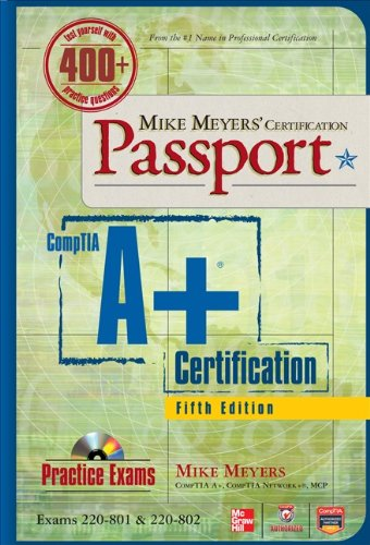 Download Mike Meyers' CompTIA A+ Certification Passport, 5th Edition (Exams 220-801 & 220-802) (Mike Meyers' Certficiation Passport)