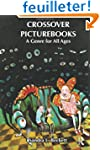 Crossover Picturebooks: A Genre for A...