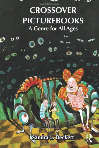 Crossover Picturebooks: A Genre for All Ages (Children's Literature and Culture)