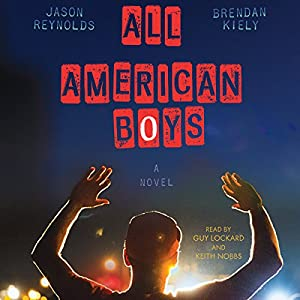 All American Boys Audiobook by Jason Reynolds, Brendan Kiely Narrated by Guy Lockard, Keith Nobbs