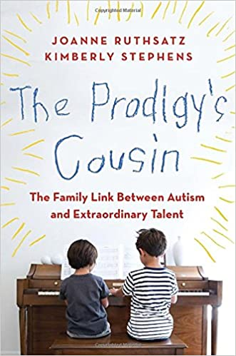 The Prodigy's Cousin: The Family Link Between Autism and Extraordinary Talent written by Joanne Ruthsatz