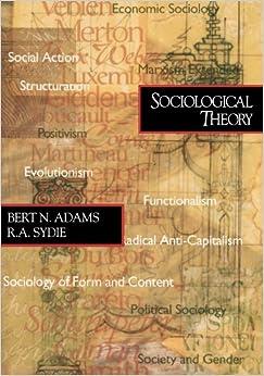 Sociological Theory : Bert N. Adams : 9780761985570