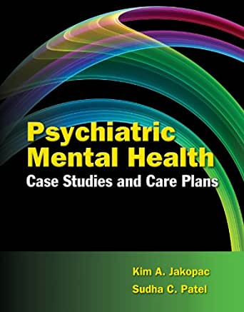 psychiatric mental health case studies and care plans by kim jakopac