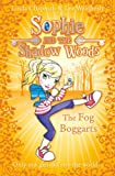 img - for The Fog Boggarts (Sophie and the Shadow Woods, Book 4) book / textbook / text book