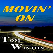 Movin' On (       UNABRIDGED) by Tom Winton Narrated by Alexander MacDonald