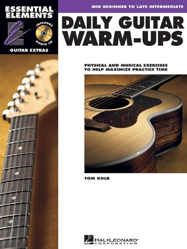 Daily Guitar Warm-Ups: Physical and Musical Exercises to Help Maximize Practice Time