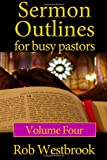 img - for Sermon Outlines for Busy Pastors: Volume 4: 52 Complete Sermon Outlines for All Occasions book / textbook / text book