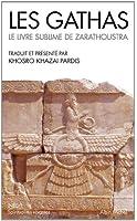 Les gathas : Le livre sublime de Zarathoustra