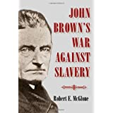 John Brown's War against Slavery ~ Robert E. McGlone