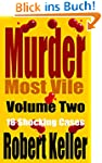 Murder Most Vile Volume 2: 18 Truly S...
