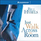 Just Walk Across the Room: Simple Steps for Pointing People to Faith Hörbuch von Bill Hybels Gesprochen von: Don Reed