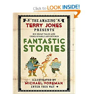 Fantastic Stories (Fantastic World of Terry Jones) by Terry Jones and Michael Foreman